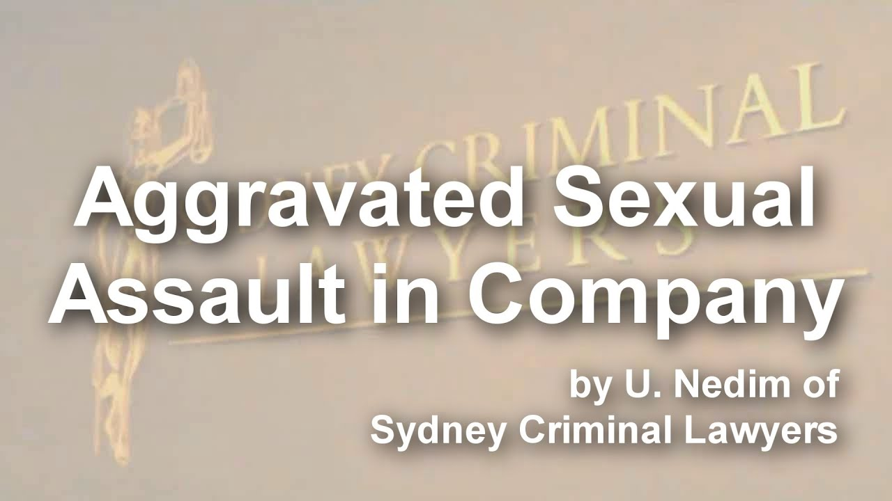 Facing a Charge of Aggravated Sexual Assault in Company?