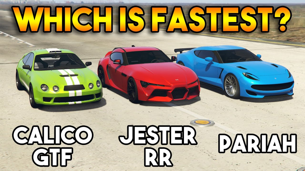 GTA 5 ONLINE : CALICO GTF VS JESTER RR VS PARIAH (WHICH IS FASTEST?)