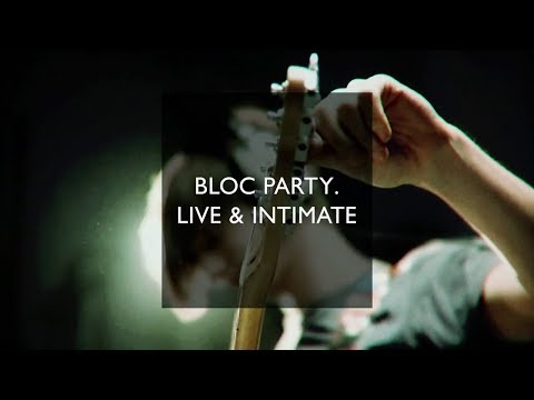 Bloc Party. Live & Intimate - Complete Session [edited]