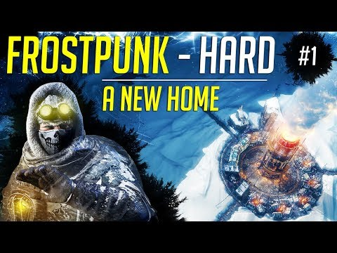 A New Home!  Let&39;s Play Frostpunk HARD  Ep.1