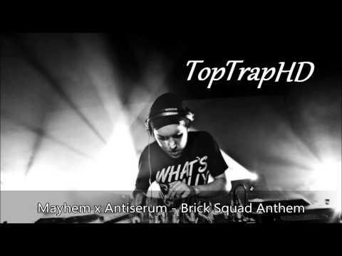 Mayhem x Antiserum - Brick Squad Anthem