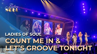 Ladies of Soul 2018 | Ouverture Count Me In & Let's Groove Tonight