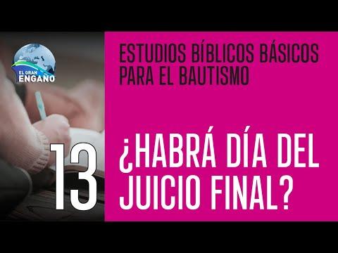 Estudio Bíblico 14.- ¿Habrá día del Juicio Final?