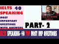 IELTS Speaking Part 2: Common Questions | ielts speaking questions & sample answers