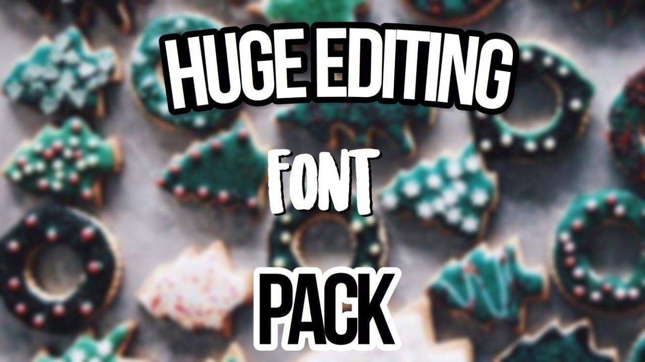 Download Huge Editing Font Pack - YouTube
