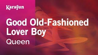 Karaoke Good Old-Fashioned Lover Boy - Queen *
