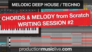 Chords and Melody Writing Session #2 - Melodic Deep / Techno with Moog Bass