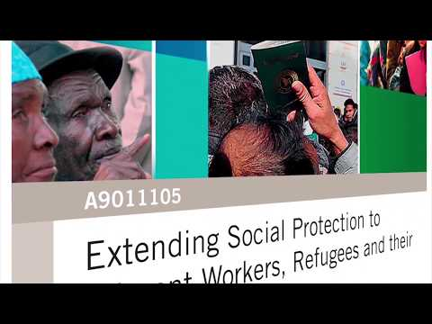 Extending social protection to migrant workers, refugees and their families