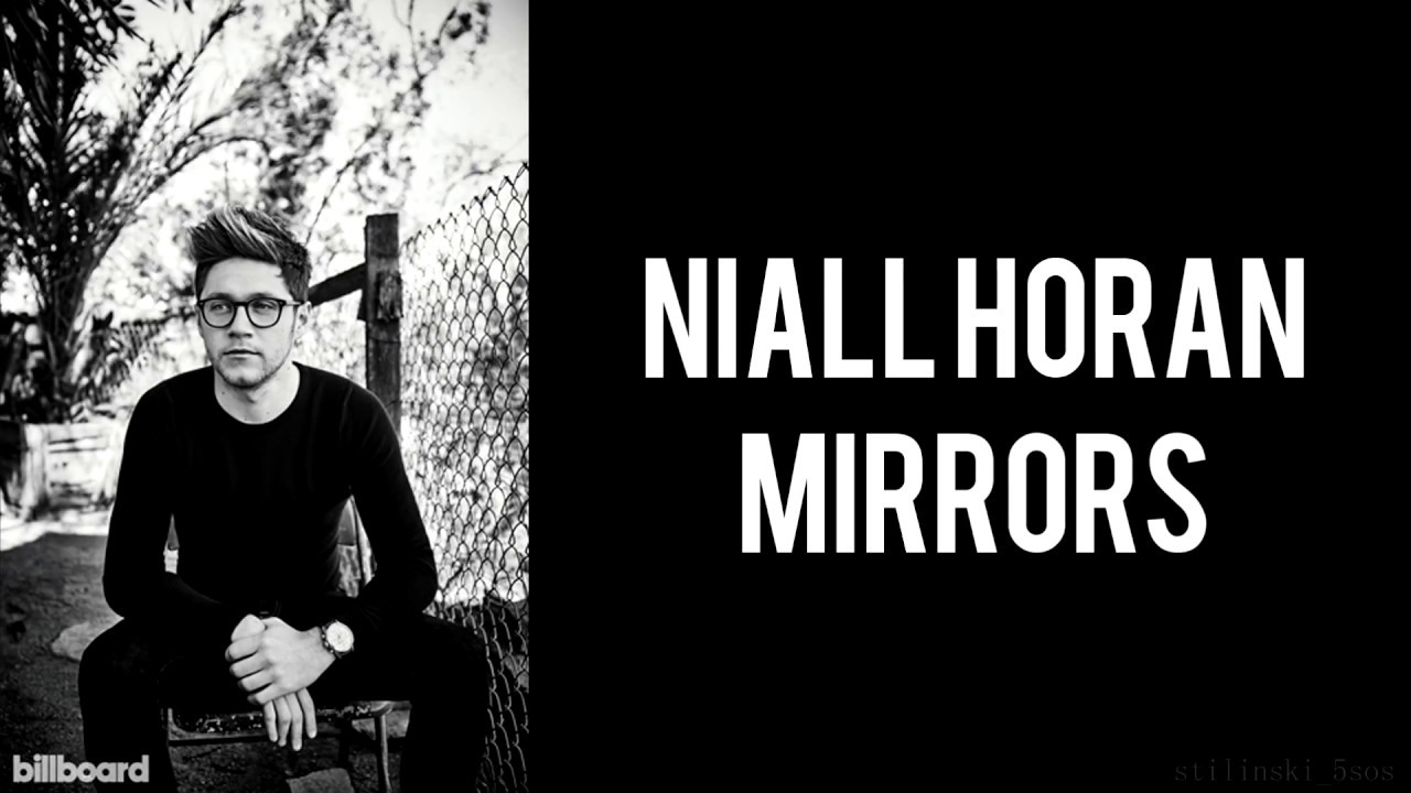 Niall Horan - Mirrors ...
