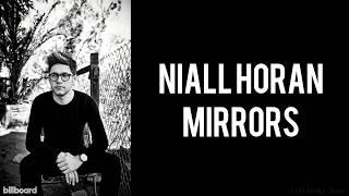 Video Niall Horan - Mirrors (Lyrics) (Studio Version) download MP3, 3GP, MP4, WEBM, AVI, FLV Juli 2018