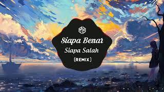 Download Siapa Benar Siapa Salah Remix   DJ Rahmat Tahalu 【Tik Tok Music】【Nhạc Tik Tok Gây Nghiện】