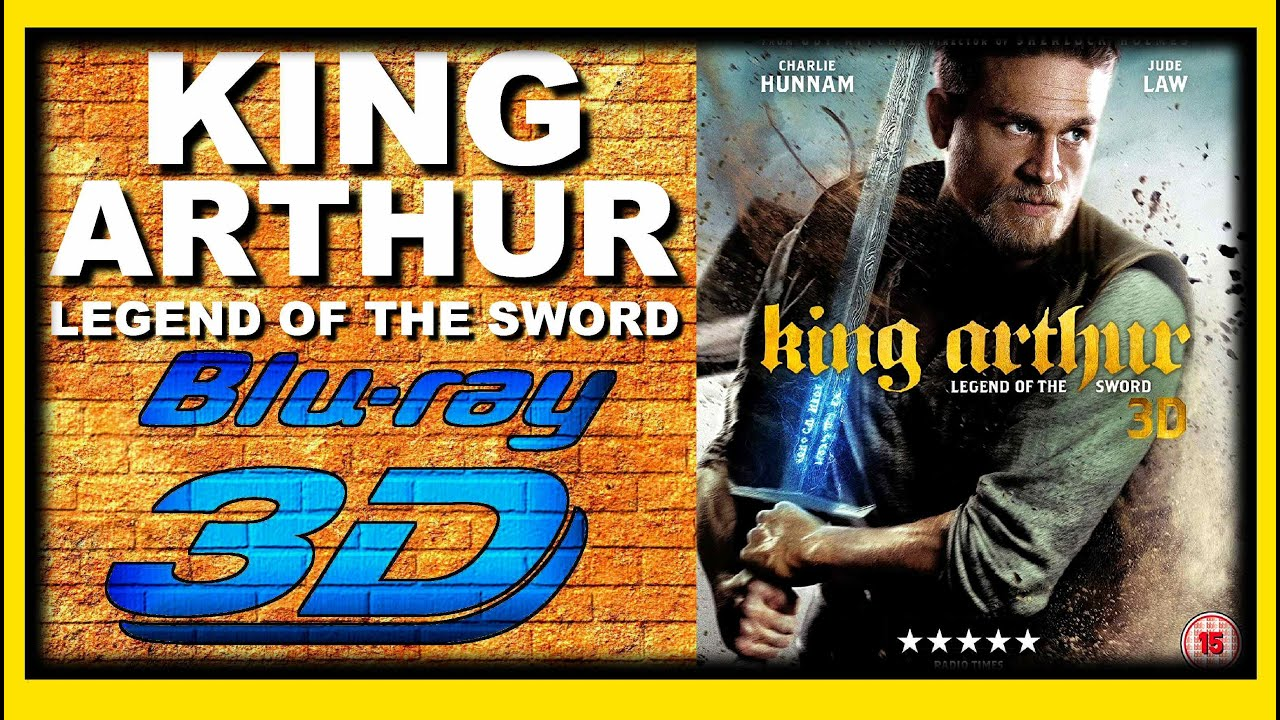 Download King Arthur: Legend Of The Sword (2017 Movie) 3D Blu-ray Review