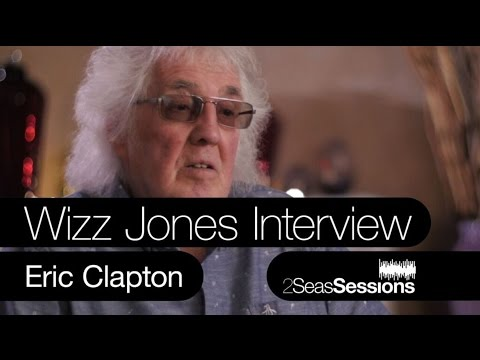 ★ Wizz Jones Interview - Eric Clapton - 2Seas Sessions