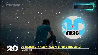 Gambar cover DJ MUNDUR ALON ALON iLUX ID TRENDING 2019