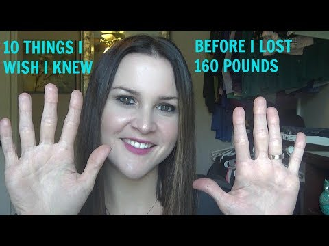 10 THINGS I WISH I KNEW BEFORE I LOST 160 POUNDS