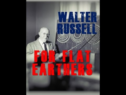 Attention Flat Earth! Walter Russell (72 min) (Headphones) (No Visual)