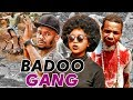 BADOO GANG 1 REGINA DANIELS 2017 LATEST NIGERIAN NOLLYWOOD MOVIES