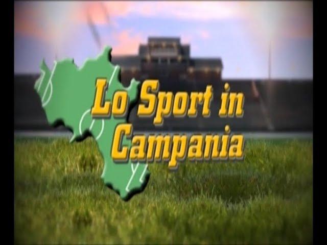 LO SPORT IN CAMPANIA 23 FEBBRAIO 2020