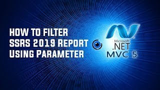 How To Filter SSRS 2019 Report Using Parameter | DenRic Denise