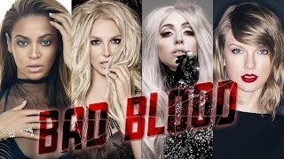 Bad Blood - Pop Artists Version (Britney, Lady Gaga, Beyonce & More)