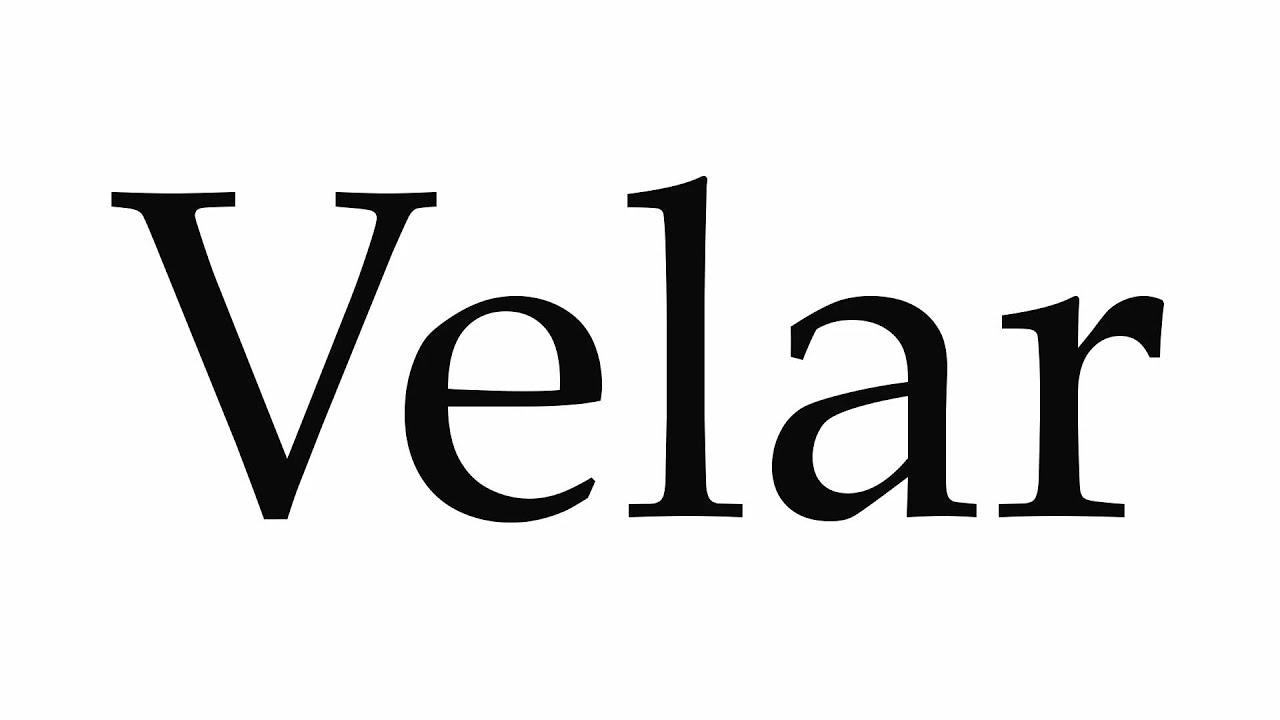 How to Pronounce Velar