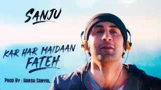 Kar Har Maidaan Fateh - Instrumental Cover Mix (Sanju)  | Harsh Sanyal |
