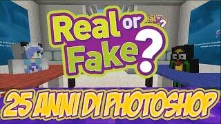 REAL OR FAKE IN MINECRAFT [ ITA ] : VERO O FALSO  25  ANNI DI PHOTOSHOP !