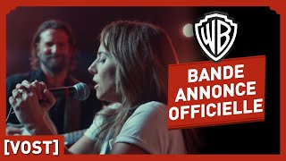 A Star is Born - Bande Annonce Officielle (VOST) - Lady Gaga / Bradley Cooper streaming