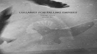 Lullabies for Falling Empires - Snow Love [Full Album]