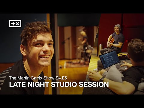 LATE NIGHT STUDIO SESSION | The Martin Garrix Show S4.E5