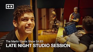 LATE NIGHT STUDIO SESSION | The Martin Garrix Show S4.E5