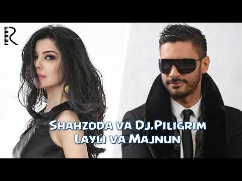 Shahzoda & Dj Piligrim - Layli va Majnun (music version)