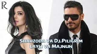 Shahzoda Dj Piligrim Layli Va Majnun Music Version