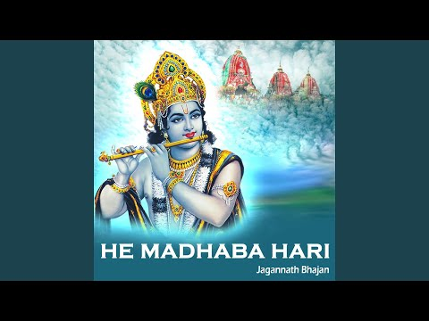 He Madhaba Hari