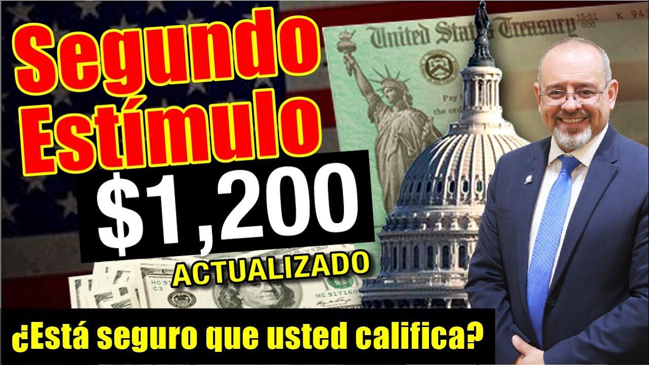 Segundo Cheque de Estímulo $1,200 ¿Está seguro que usted CALIFICA?