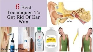 How To Get Rid Of Ear Wax: 6 Best Ways To Remove Ear Wax Naturally