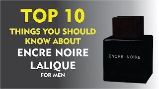 Top 10 Things About: Encre Noire Lalique for men
