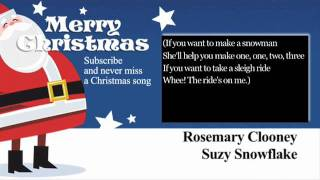 Rosemary Clooney - Suzy Snowflake - Lyrics (Paroles)