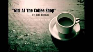 Jeff Bernat - Girl At The Coffee Shop (original)