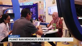 Franchise Planet Ban Pameran Di IFRA 2018  - Info Planet Ban