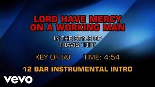 Travis Tritt - Lord Have Mercy On The Working Man (Karaoke)