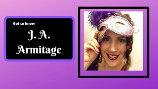 Get To Know J. A. Armitage