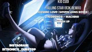 Cosmic Love (Seven Lions Remix) - Florence + Machine and Falling Star (R3K Remix) BITRONICS MASH UP