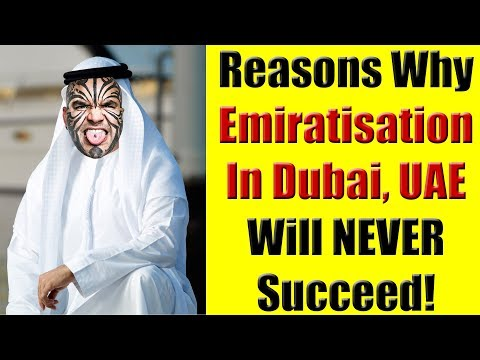 Emiratization In UAE Is An UTTER FAILURE & Will Never Succeed - Here are the 12 Reasons