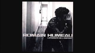 Romain Humeau - Je m'en irai toujours