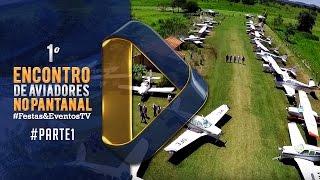 1º Encontro de Aviadores no Pantanal Parte 01