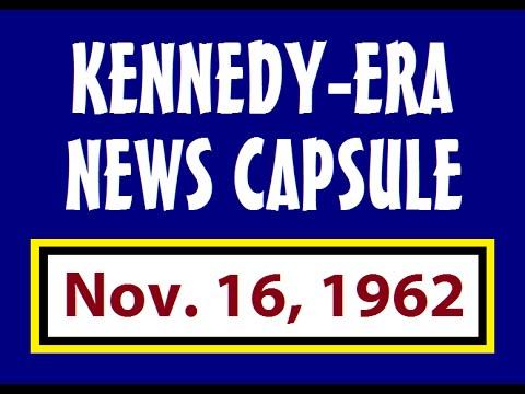 KENNEDY-ERA NEWS CAPSULE: 11/16/62 (WPTR-RADIO; ALBANY, NEW YORK)