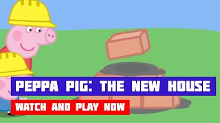 Peppa Pig: The New House · Game · Gameplay