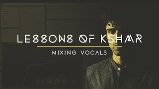 Lessons of KSHMR: Mixing Vocals