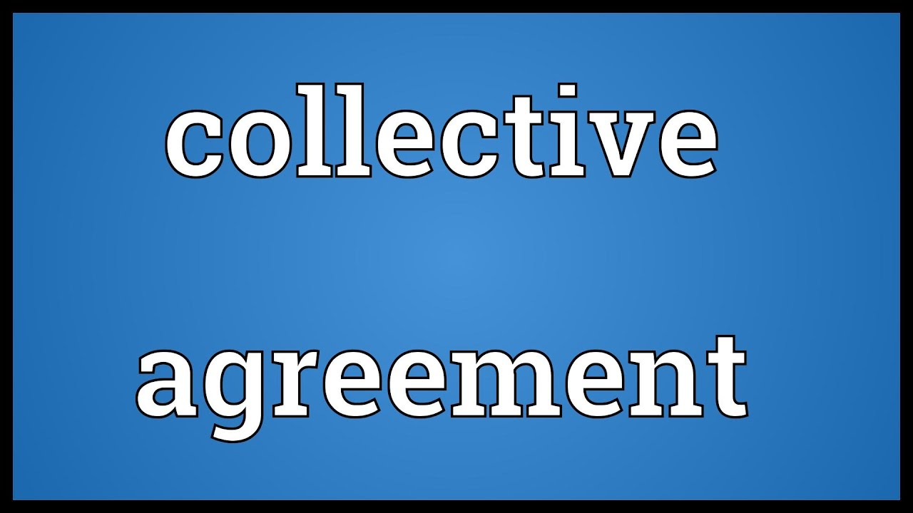 Collective Agreement Meaning Youtube